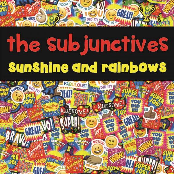 The Subjunctives Sunshine and Rainbows Punk Rock Theory