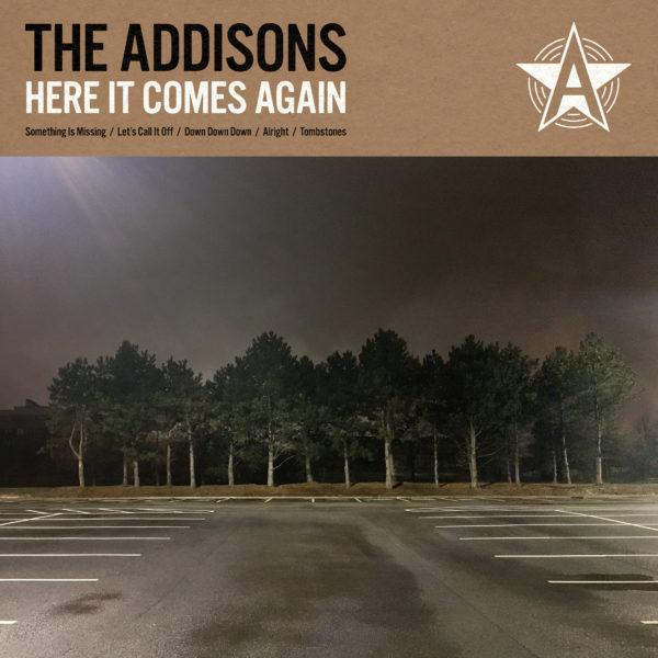 The Addisons – Here It Comes Again
