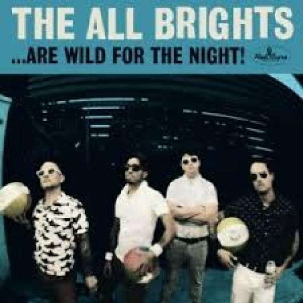 The All Brights – Are Wild For The Night!