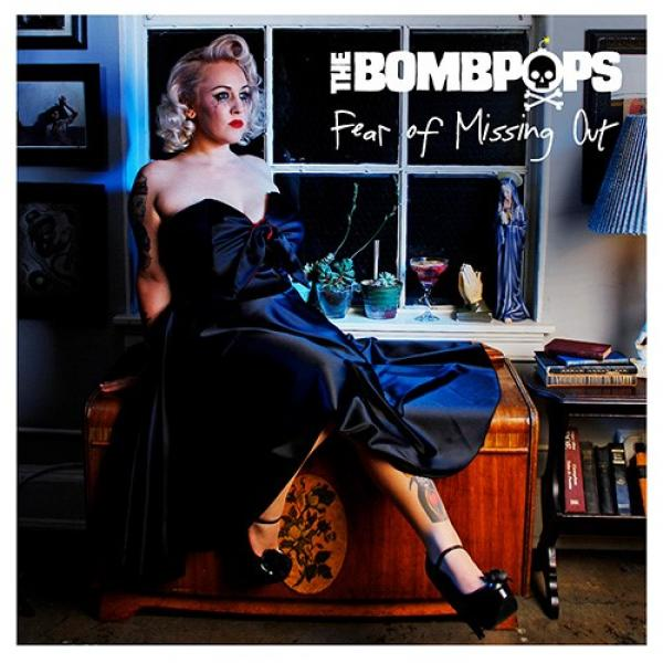 The Bombpops - Fear Of Missing Out