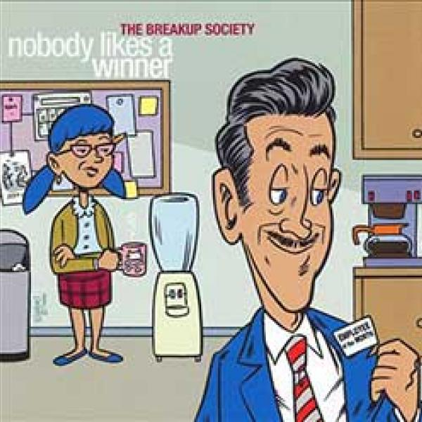 The Breakup Society – Nobody Likes A Winner
