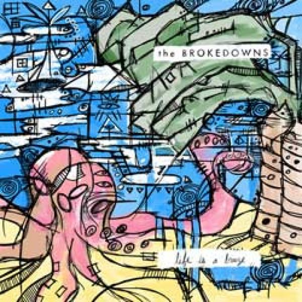 The Brokedowns – Life Is A Breeze