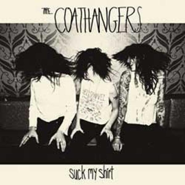 The Coathangers – Suck My Shirt