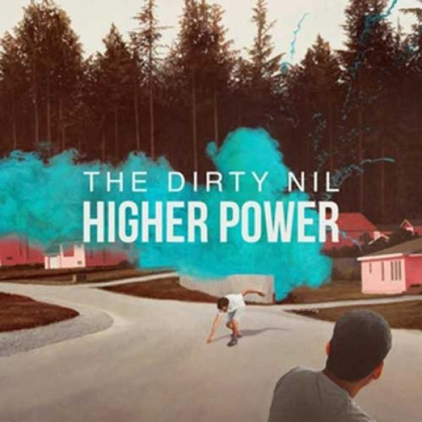 The Dirty Nil – Higher PowerThe Dirty Nil – Higher Power
