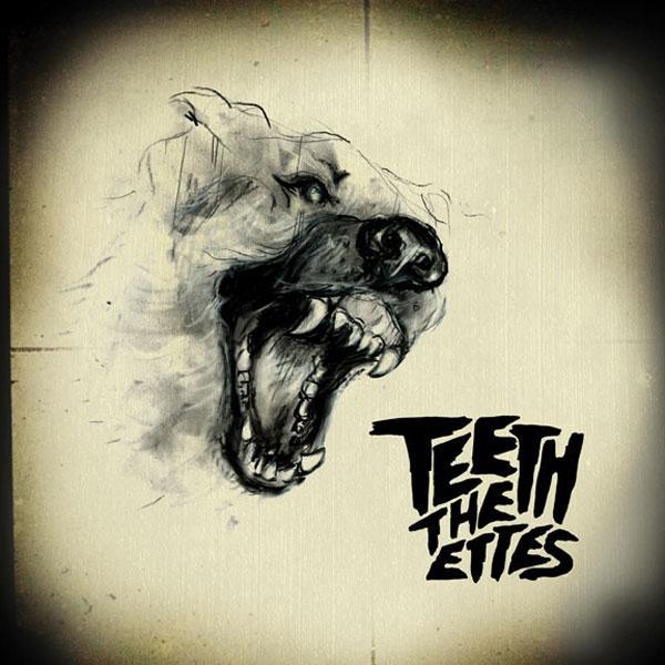 The Ettes - Teeth
