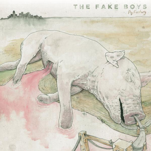 The Fake Boys - Pig Factory