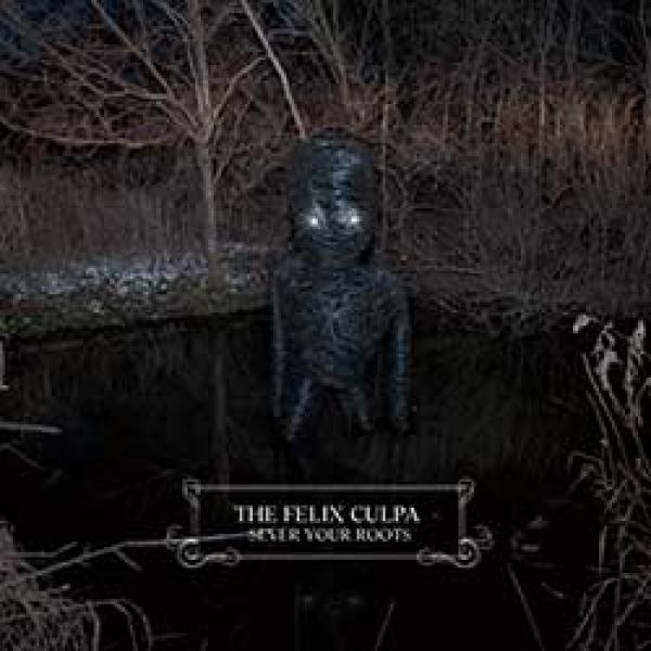 The Felix Culpa – Sever Your Roots