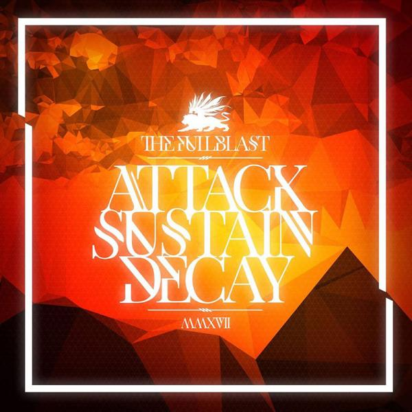 The Fullblast – Attack.Sustain.Decay