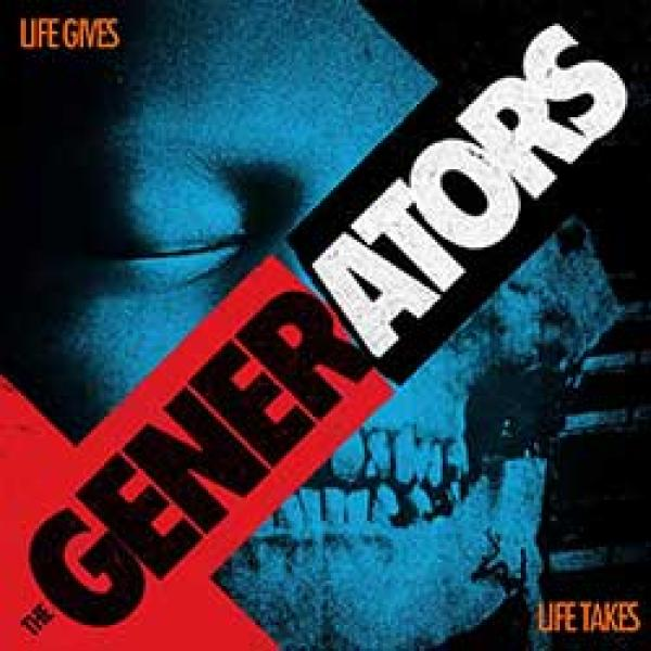 The Generators – Life Gives, Life Takes