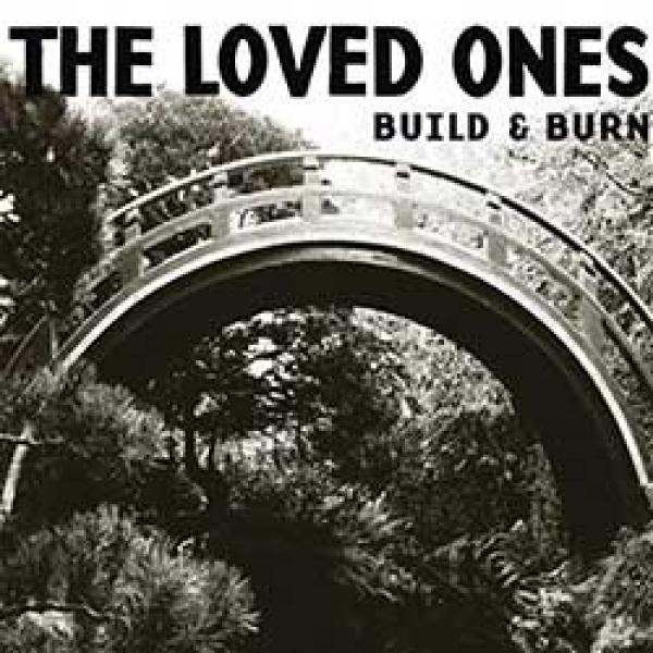 The Loved Ones – Build & Burn