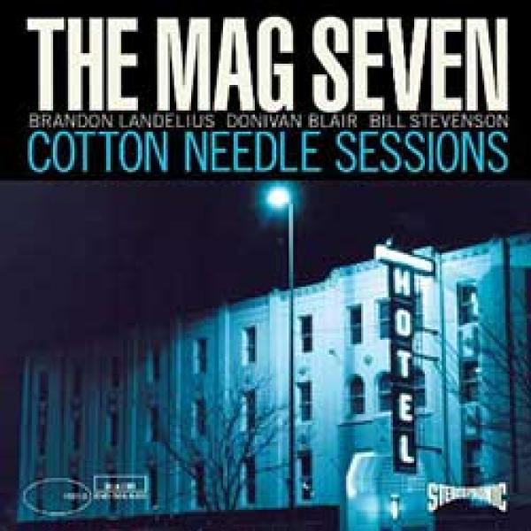 The Mag Seven – Cotton Needle Sessions