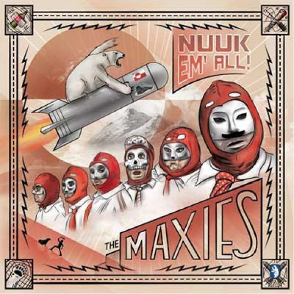 The Maxies – Nuuk 'Em All