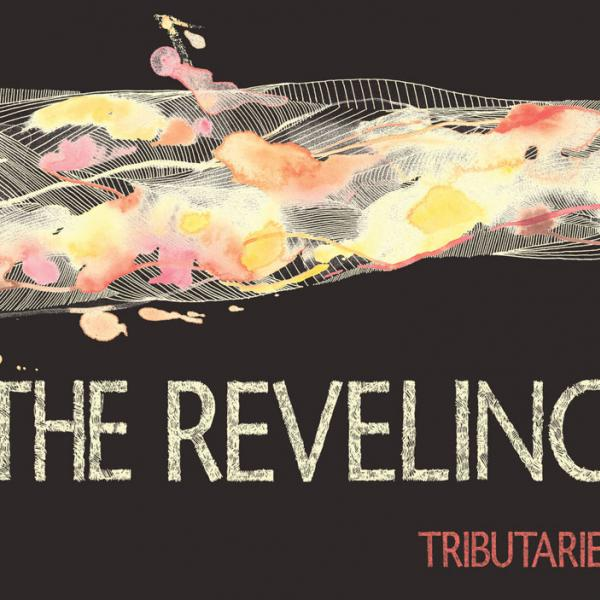 The Reveling - Tributaries
