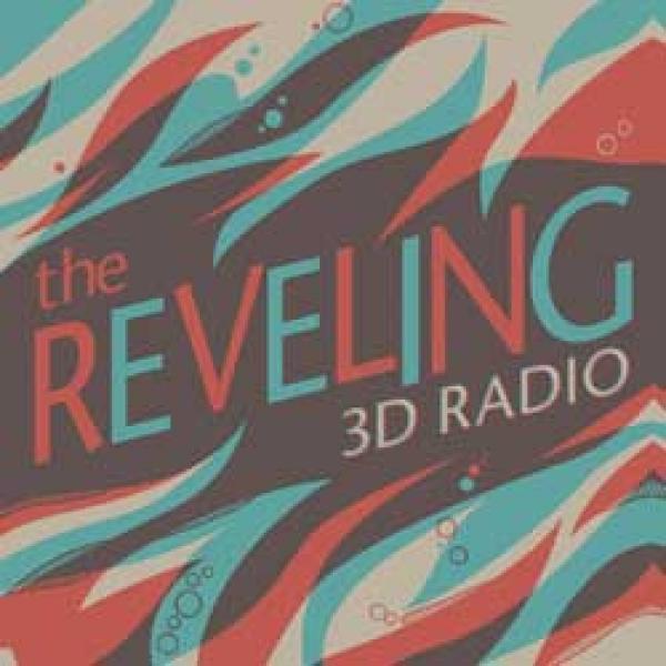 The Reveling – 3D Radio