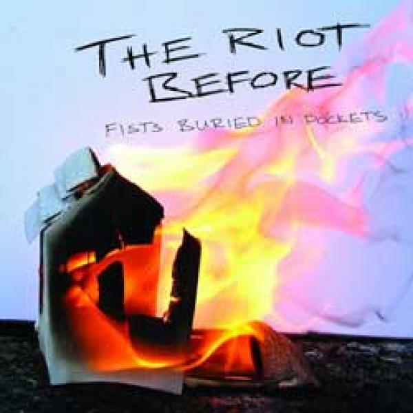 The Riot Before – Fists Buried In Pockets