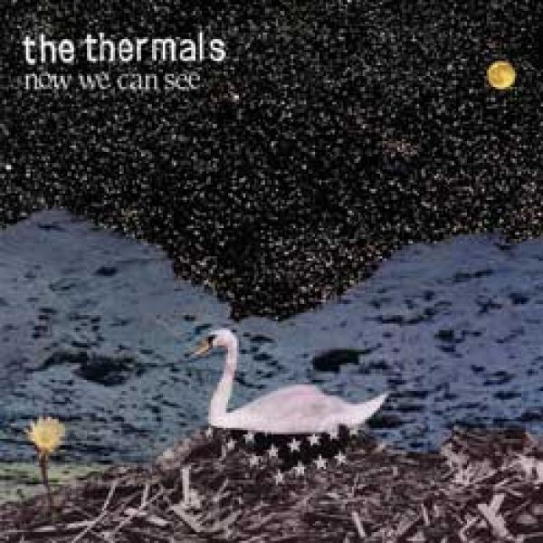 The Thermals – Now We Can See