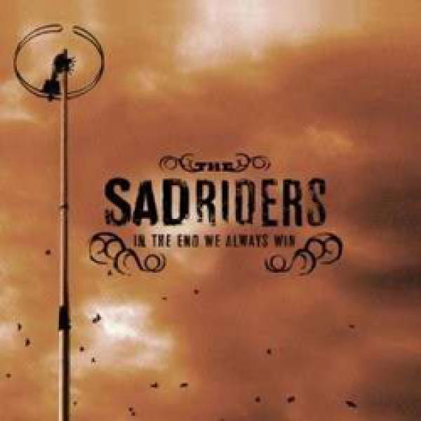 The Sad Riders – In The End We Always Win