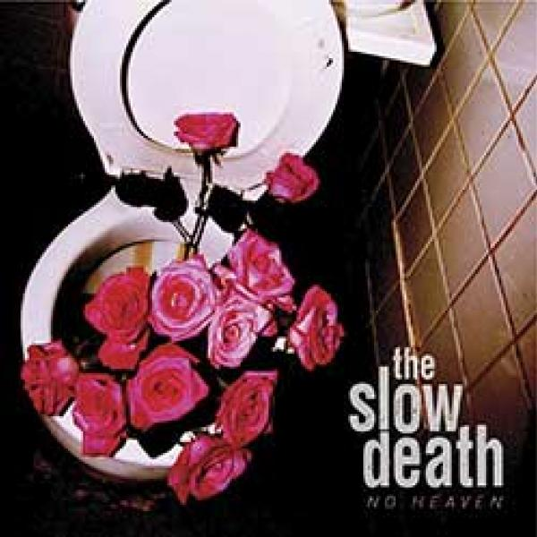 The Slow Death No Heaven