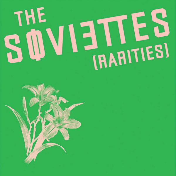 The Soviettes - Rarities