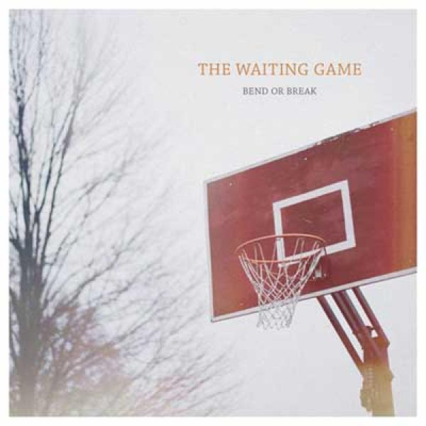 The Waiting Game – Bend Or Break