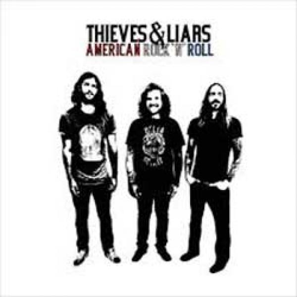 Thieves & Liars – American Rock N Roll
