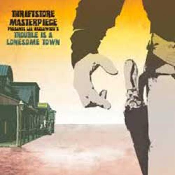 Thriftstore Masterpiece Trouble Is A Lonesome Town album cover