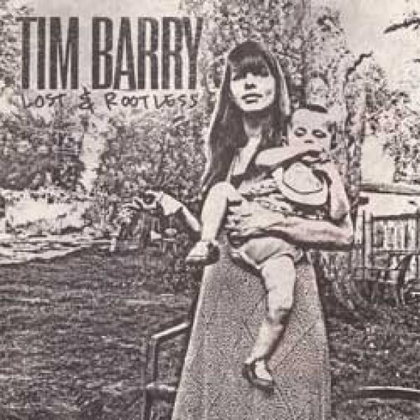 Tim Barry – Lost & Rootless