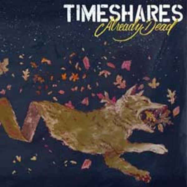 Timeshares – Already Dead