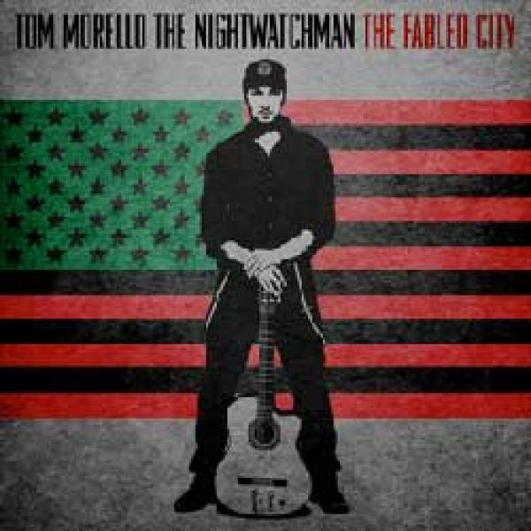 Tom Morello : The Nightwatchman – The Fabled City