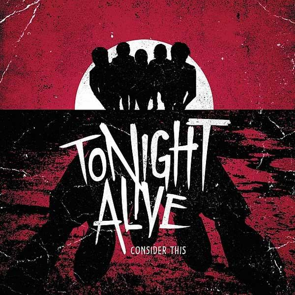 Tonight Alive - Consider This