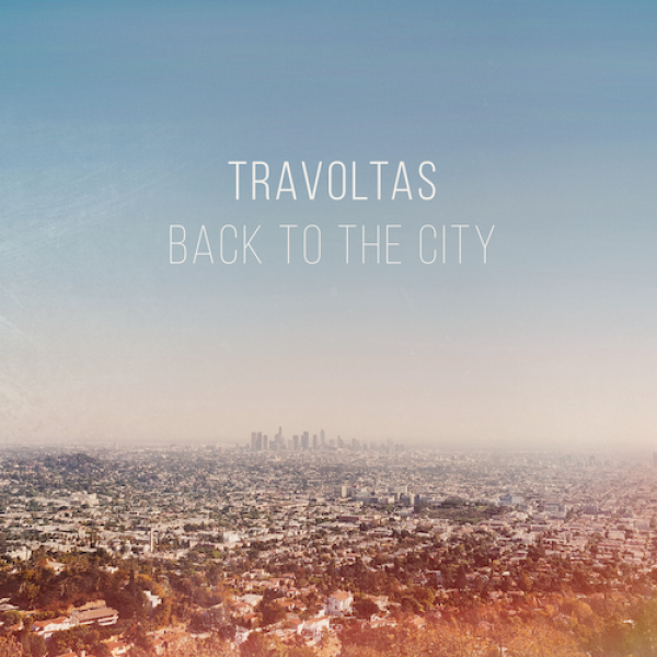 Travoltas Back To The City Punk Rock Theory