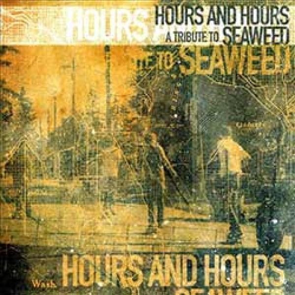 V/A – Hours And Hours : A Tribute To Seaweed