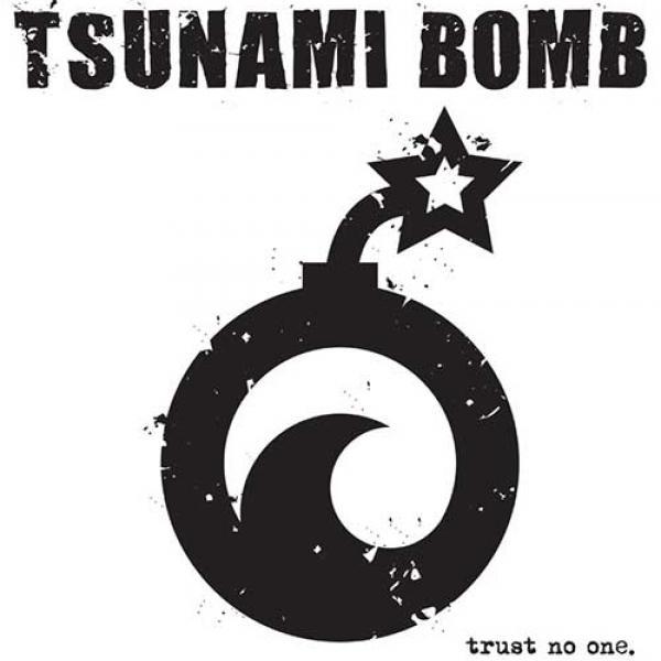 Tsunami Bomb – Trust No One