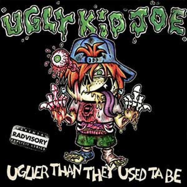 Ugly Kid Joe – Uglier Than They Used Ta Be