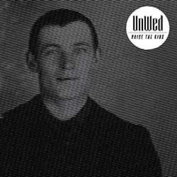 UnWed – Raise The Kids