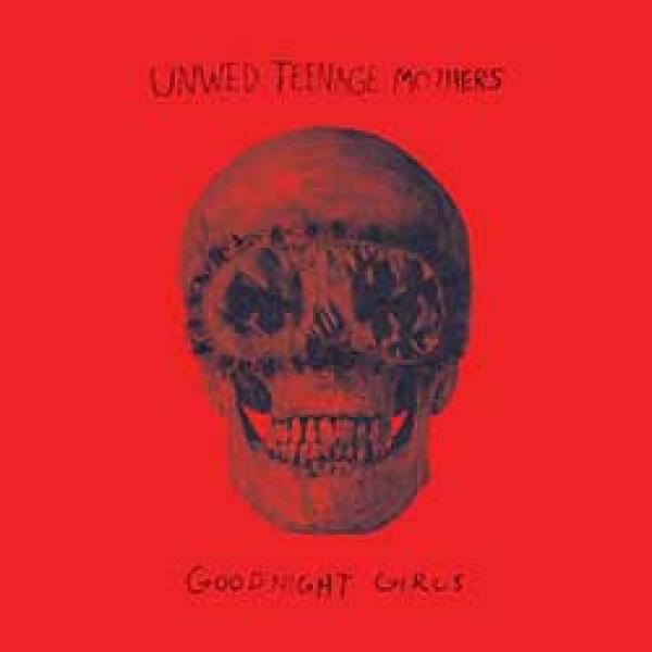 Unwed Teenage Mothers – Goodnight Girls