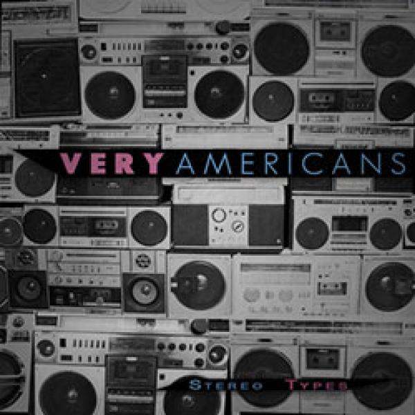Very Americans – Stereo Types