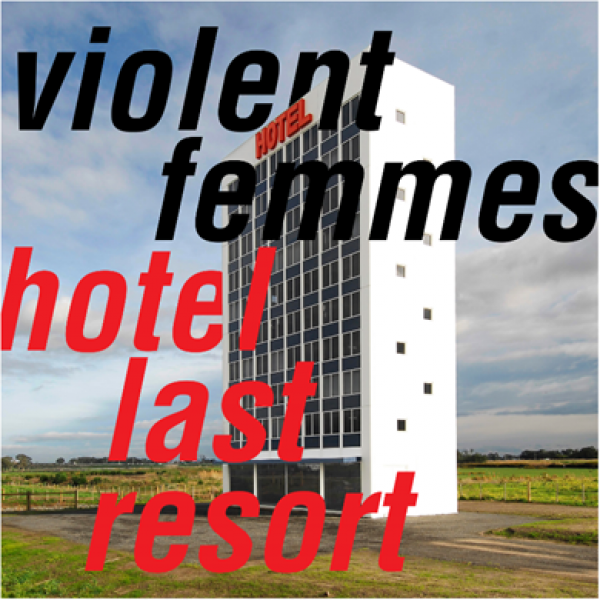 Violent Femmes Hotel Last Resort Punk Rock Theory