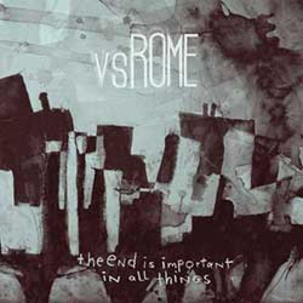 Vs. Rome – The End Is Important In All Things