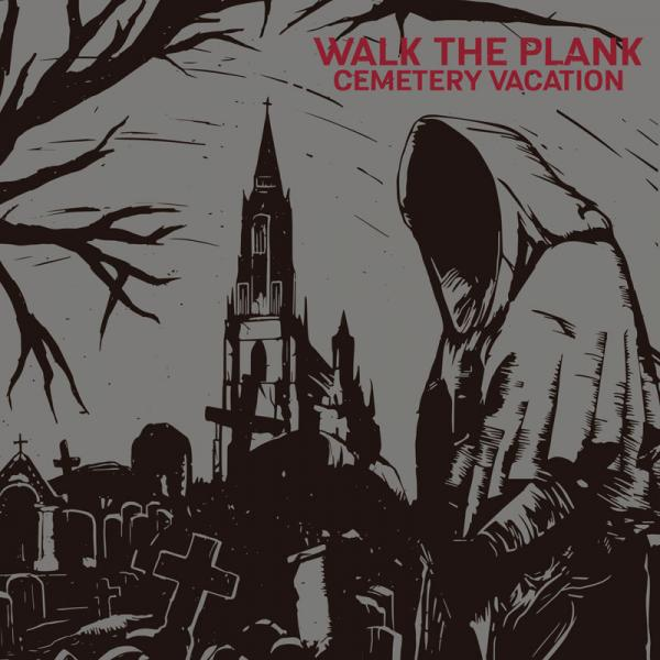 Walk The Plank - Cemetary Vacation