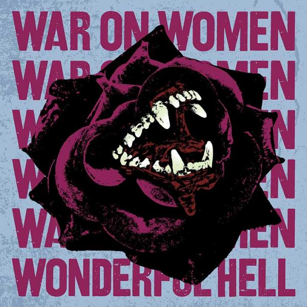 War On Women Wonderful Hell Punk Rock Theory