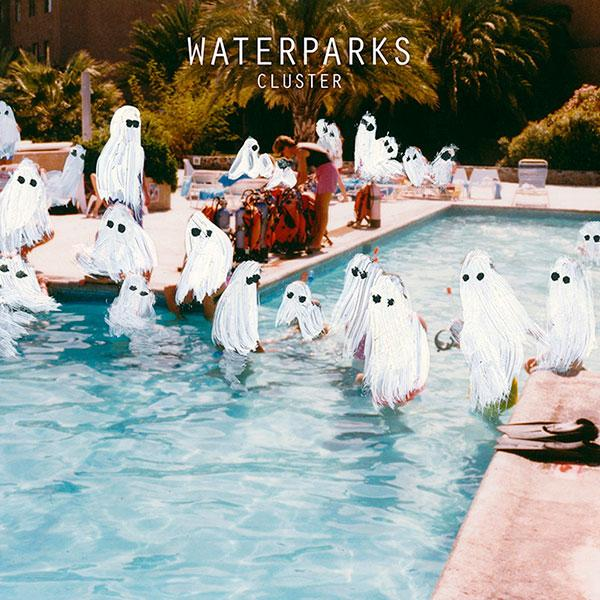 Waterparks – Cluster