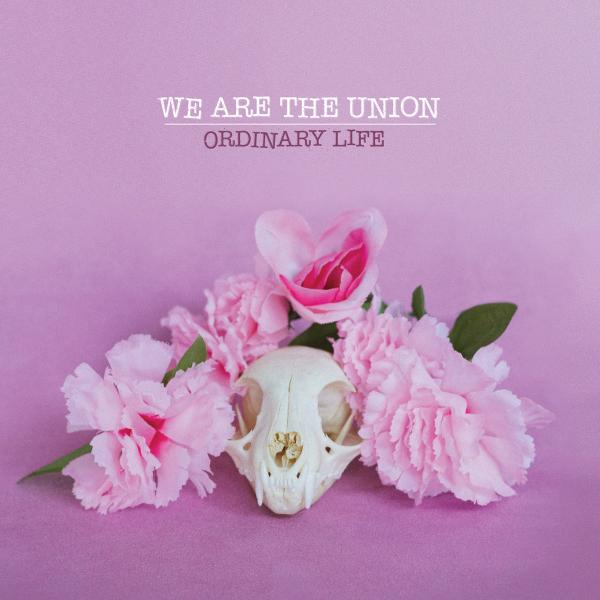 We Are The Union Ordinary Life Punk Rock Theory