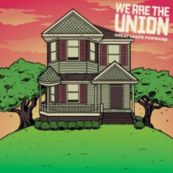 We Are The Union – Great Leaps Forward