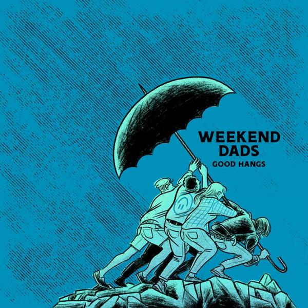 Weekend Dads Good Hangs Punk Rock Theory