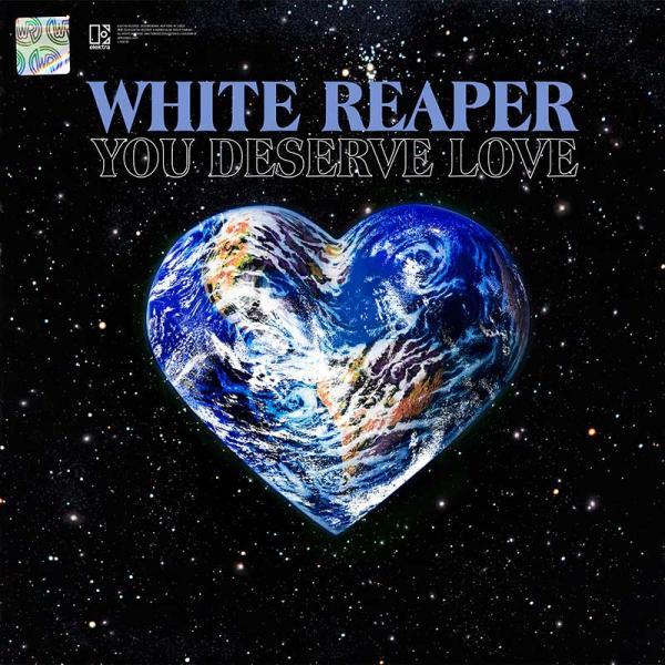 White Reaper You Deserve Love Punk Rock Theory