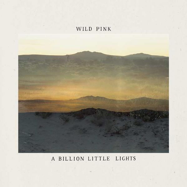 Wild Pink A Billion Little Lights Punk Rock Theory