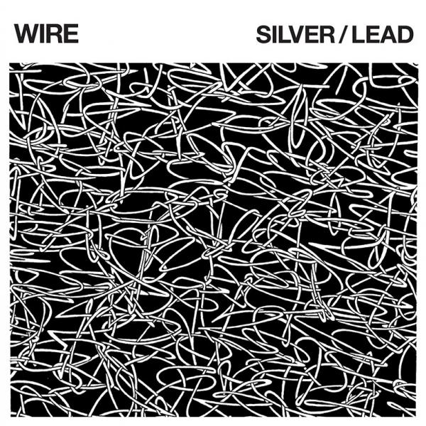 Album Reviews - Wire - Silver/Lead | Punk Rock Theory