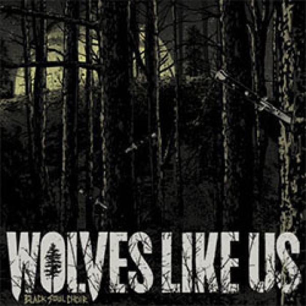 Wolves Like Us – Black Soul Choir