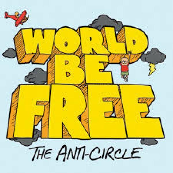 World Be Free – The Anti-Circle